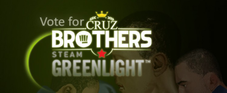 Vote For Cruz Brothers on SteamGreenlight!